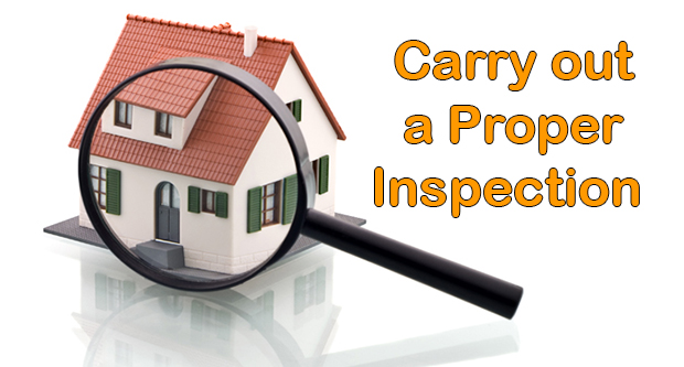 Carry Out A Proper Inspection Of Your Home
