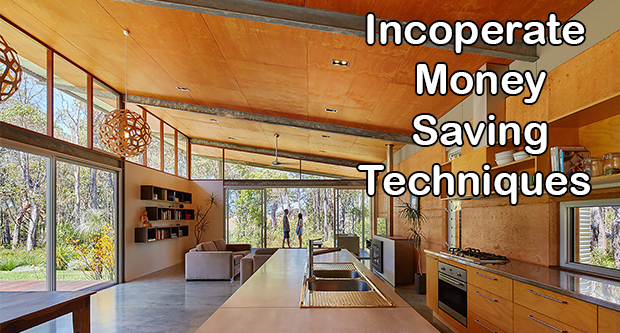 Incorporate Money Saving Techniques In The Home