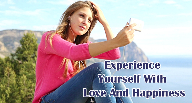 Empower Yourself to Experience Love and Happiness: