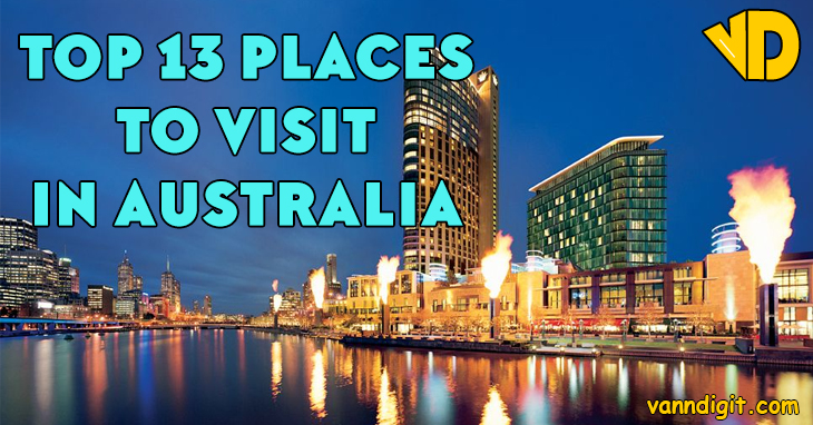 Top 13 Places To Visit In Australia