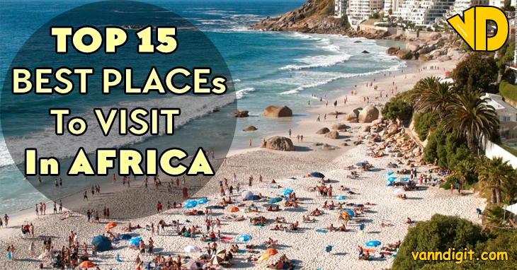 Top 15 Best Places To Visit In Africa Jpg