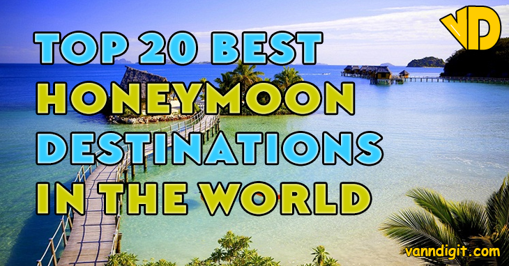 Top 20 Best Honeymoon Destinations in the World