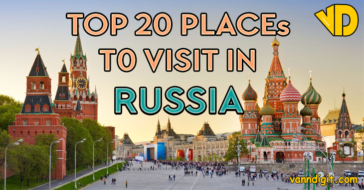 Top 20 places to visit in russia for 20 places to visit