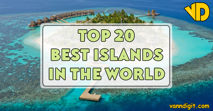 Top 20 best islands in the world Small islands around the world