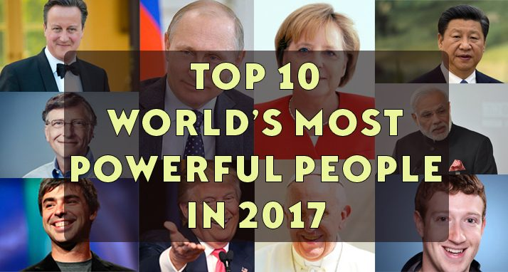 Top 10 World's Most Powerful People in 2017